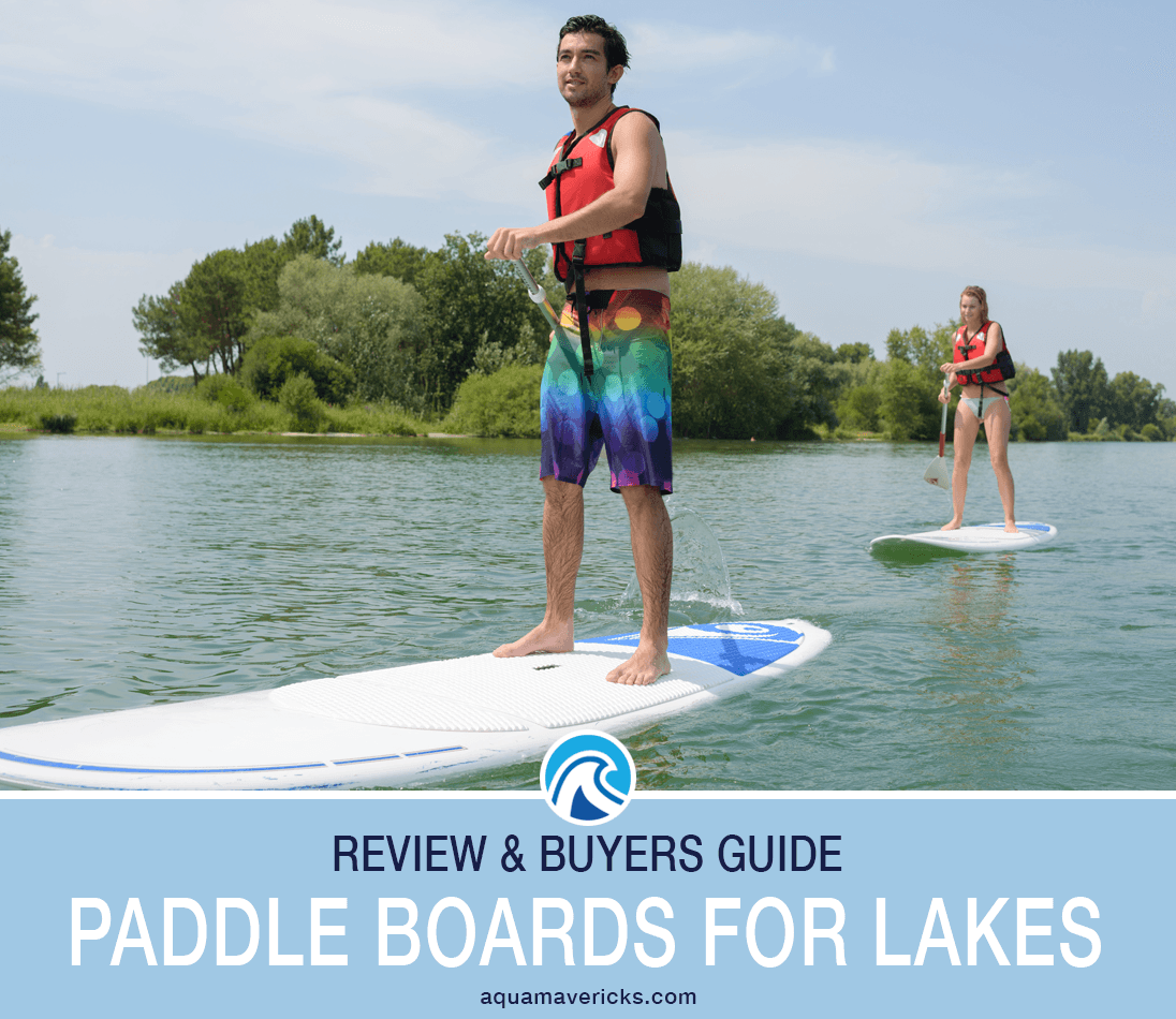 Best Paddle Boards For Lakes