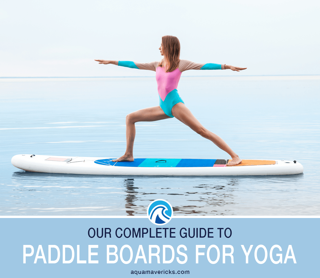 What Are The Best Paddle Boards For Yoga Aqua Mavericks