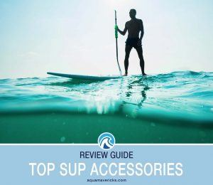 Best Paddle Board Accessories