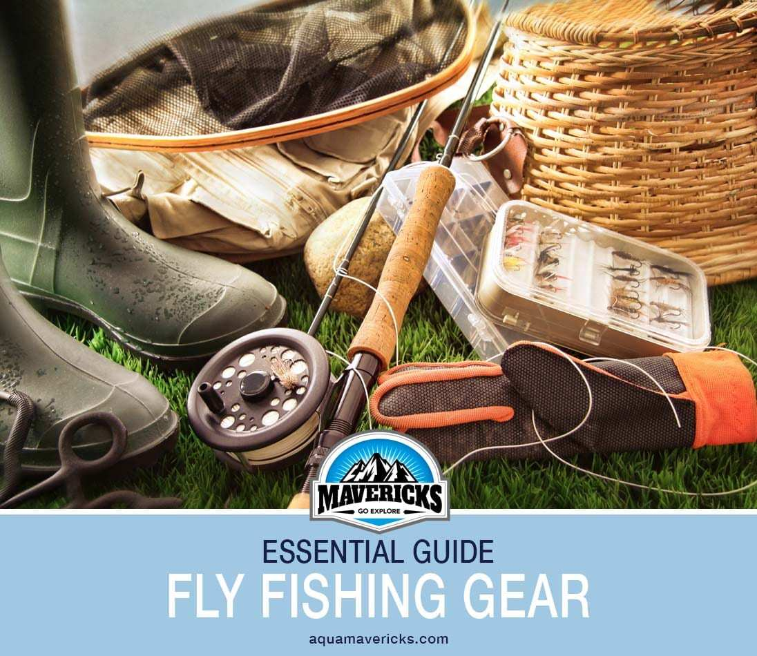Essential Fly Fishing Gear